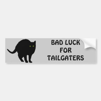 Bad Luck for Tailgaters Bumper Sticker
