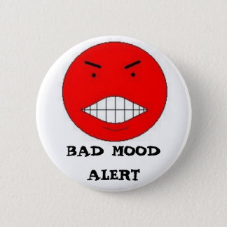 BAD MOOD ALERT 6 CM ROUND BADGE