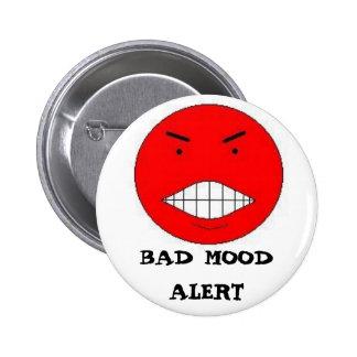 BAD MOOD ALERT 6 CM ROUND BADGE