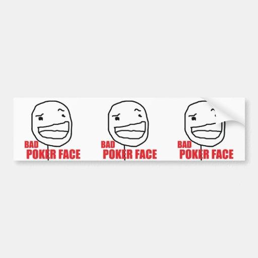 Bad Poker Face Bumper Stickers