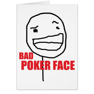 Bad Poker Face Greeting Cards