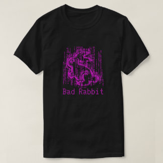 Bad Rabbit Cyber Attack T-Shirt