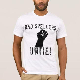 Bad Spellers UNTIE!! comedian T-Shirt