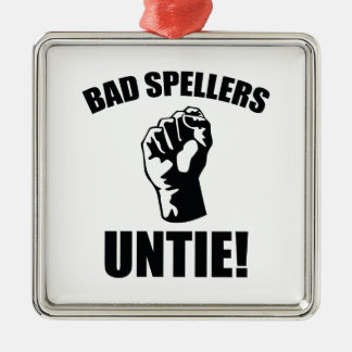 Bad Spellers Untie! Metal Ornament