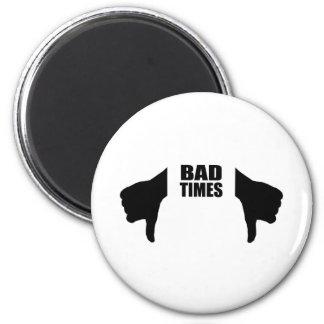 Bad times 6 cm round magnet