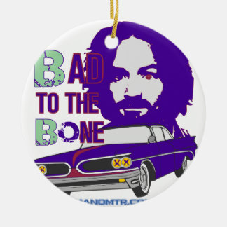 bad to the bone 2 round ceramic decoration