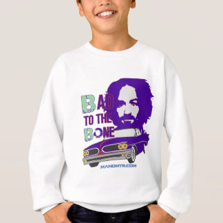 bad to the bone 2 sweatshirt