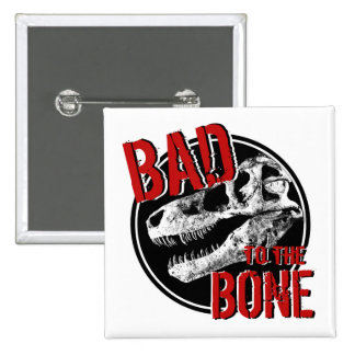 BAD to the BONE Pinback Button