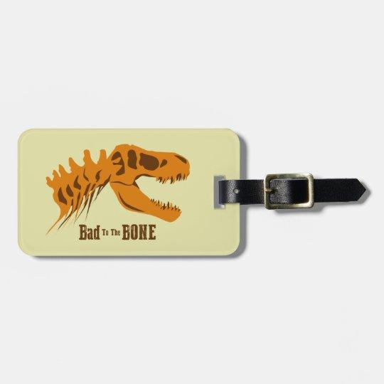 Bad to the Bone Bag Tag