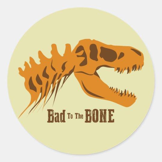 Bad to the Bone Classic Round Sticker