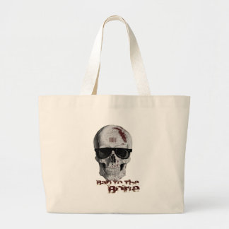 Bad To The Bone Large Tote Bag