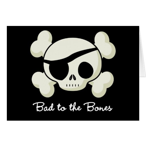 Bad To The Bones Cards