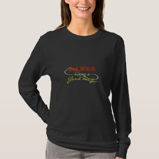 Bad Witch having a GOOD Day. T-Shirt