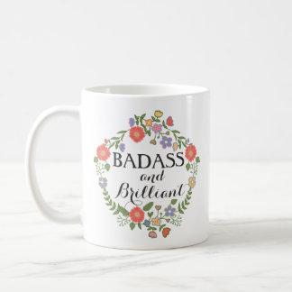 Badass and Brilliant funny hipster humor floral Coffee Mug