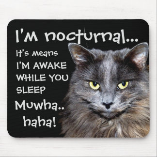 """Badass Cats - """"I'm nocturnal.."""" Mouse Pad"""