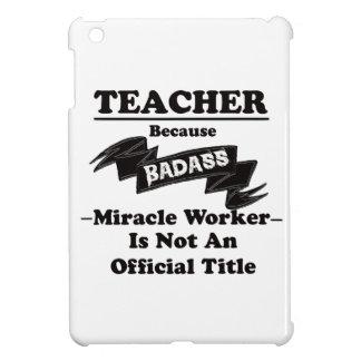 Badass Teacher iPad Mini Case
