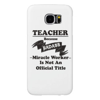 Badass Teacher Samsung Galaxy S6 Cases