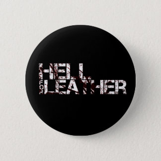 Badge: Hell for Leather 6 Cm Round Badge