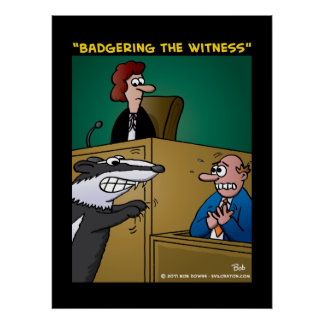 """""""Badgering The Witness"""" Poster"""