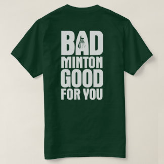 BadMinton Good For You Back Dark T-Shirt