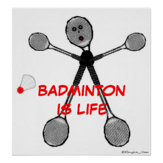 Badminton is Life Poster