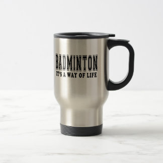 Badminton It's way of life Stainless Steel Travel Mug