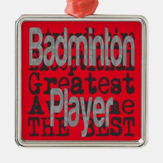 Badminton Player Extraordinaire Metal Ornament