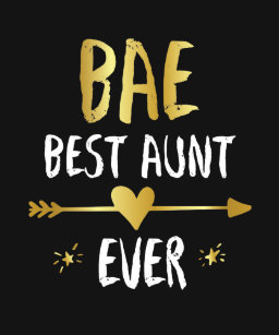 a29313fee Bae Best Aunt Ever Gifts on Zazzle AU