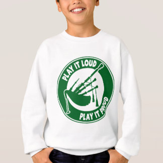BAGPIPES: PLAY IT LOUD SWEATSHIRT