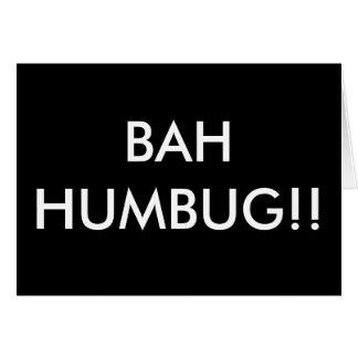 BAH HUMBUG!! GREETING CARD