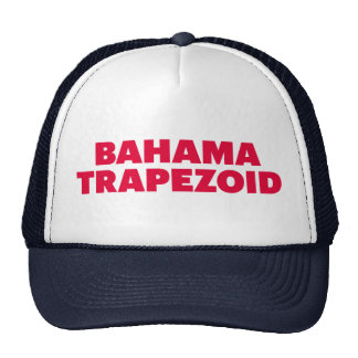 BAHAMA TRAPEZOID fun slogan trucker hat