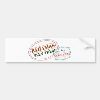 Bahamas Been There Done That Bumper Sticker