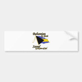 Bahamian by birth saved by the grace of God Bumper Sticker