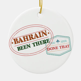 Bahrain Been There Done That Ceramic Ornament