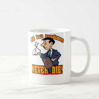 Bail Bondsmen Coffee Mug