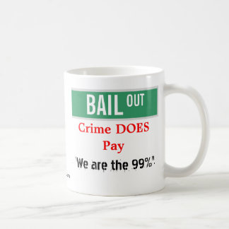 "BAIL OUT - ""We are the 99%"" Basic White Mug"