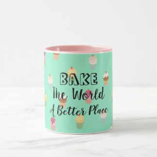 Bake The World A Better Place Mug