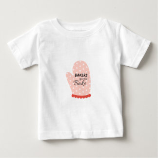 Bakers Gonna Bake Baby T-Shirt