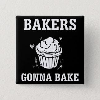 Bakers Gonna Bake Funny Cake Baker T-Shirt 15 Cm Square Badge
