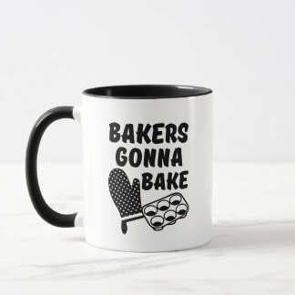 Bakers Gonna Bake funny coffee mug