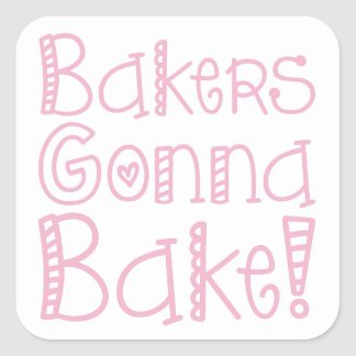 Bakers Gonna Bake Stickers