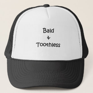 Bald and Toothless Trucker Hat