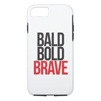 bald bold BRAVE phone case