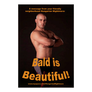 """""""Bald is Beautiful!"""" 34.5 x 23 poster"""