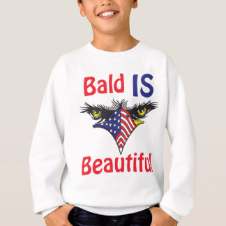 Bald is Beautiful  - style 2 Sweatshirt