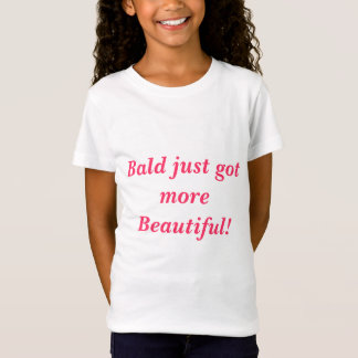 Bald just got more Beautiful!  (In Pink) T-Shirt