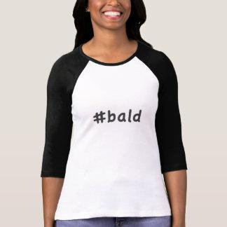 #bald T-Shirt