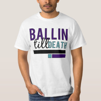 Ball till death Grape T shirt
