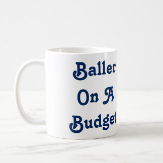 Baller On A Budget Mug