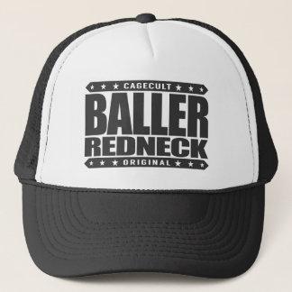 BALLER REDNECK - Proud Conservative Rodeo Gangster Trucker Hat